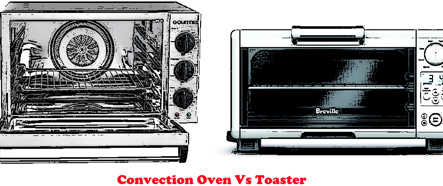 Difference Between Convection Oven Vs Toaster – What to pick