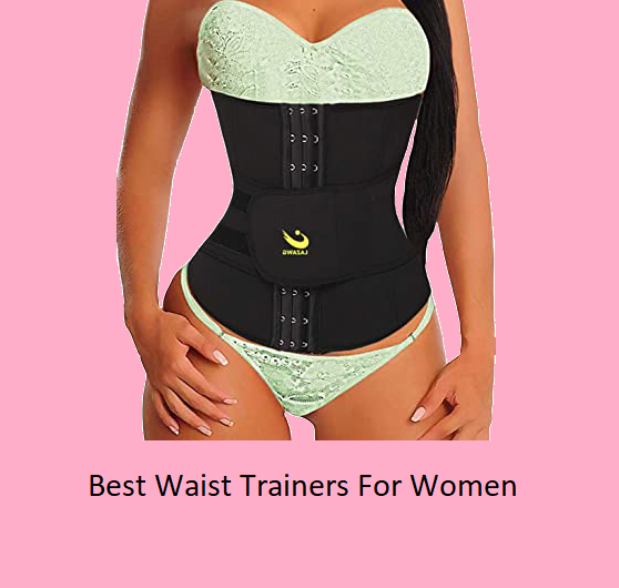 The Best Waist Trainers For Women Of 2020