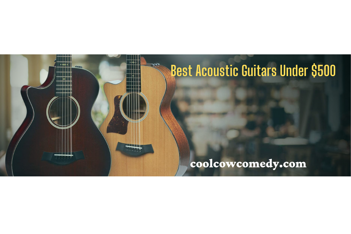 Acoustic Guitars Under $500